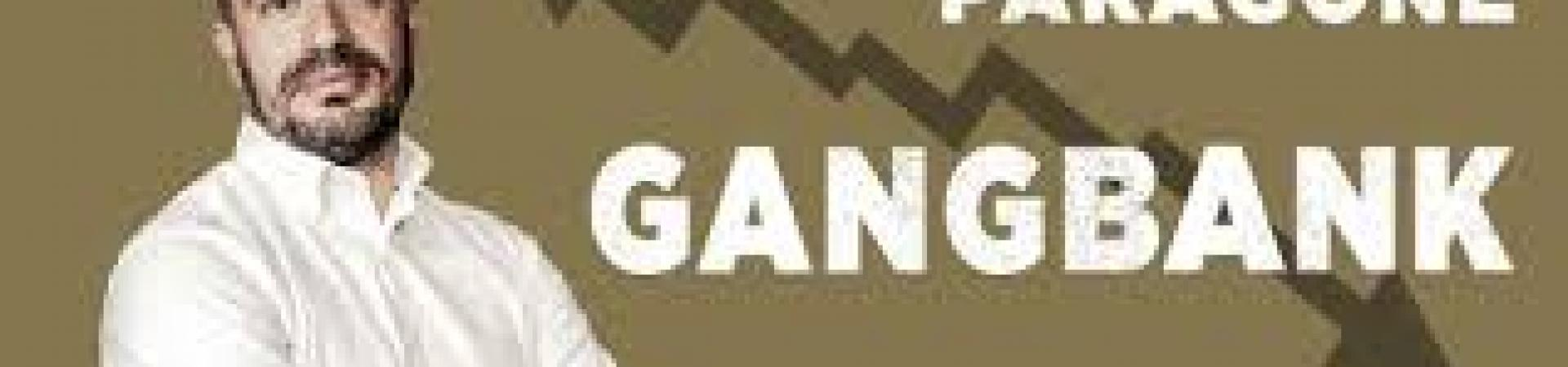 GIANLUIGI PARAGONE A INTERESSE NAZIONALE: RIBELLIAMOCI AL SISTEMA GANGBANK